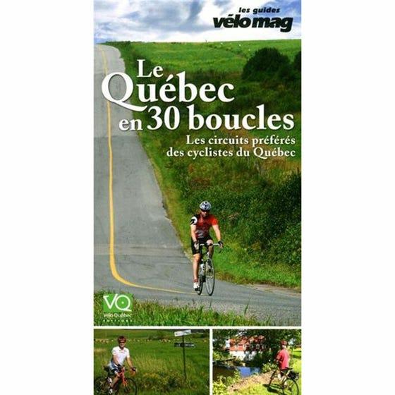Guide le Québec en 30 boucles